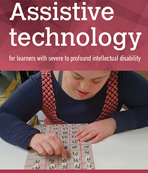 Assistive technology for learners with severe to profound intellectual disability