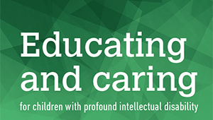 Educating and Caring for Children with Profound Intellectual Disability - A manual for carers and  Teachers