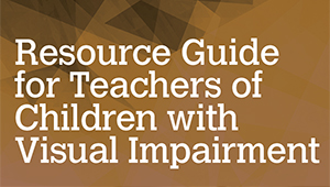 For teachers of children with visual impairment